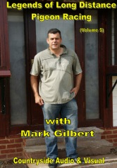 Legends of  Pigeon Racing - Mark Gilbert